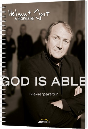 Helmut Jost & Gospelfire – God is able Klavierausgabe