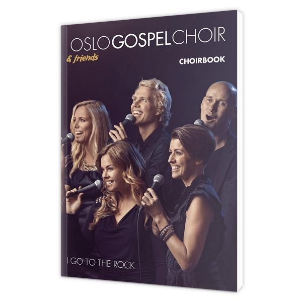 Oslo Gospel Choir - I go to the rock - Songbook