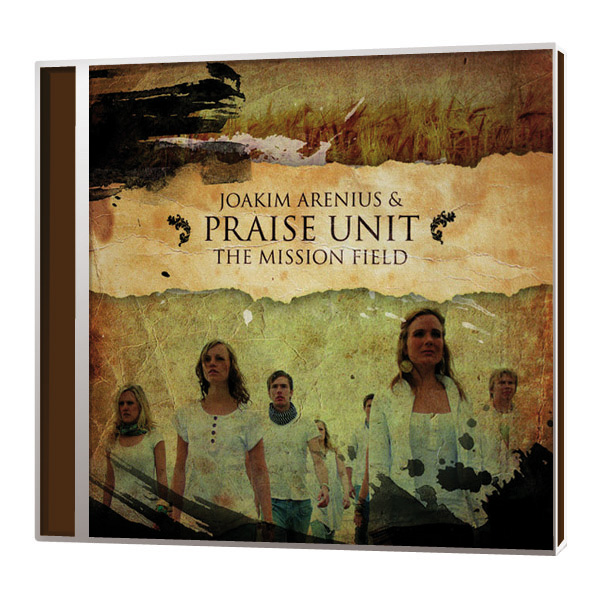 Joakim Arenius & Praise Unit – The mission field  Songbook