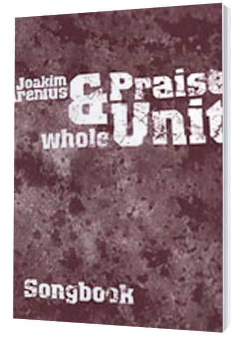 Joakim Arenius & Praise Unit - Whole Songbook