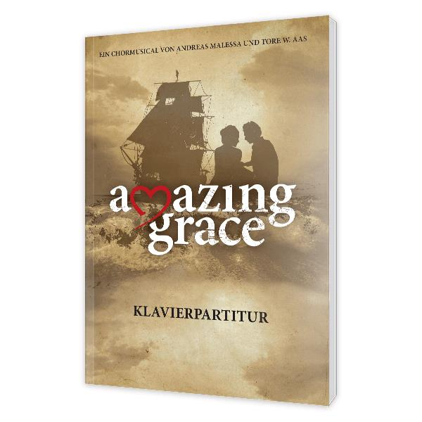 Amazing Grace Chormusical - Klavierpartitur