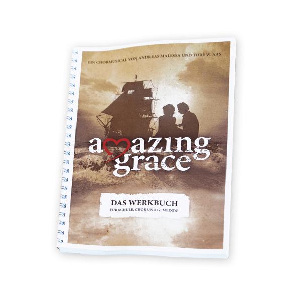Amazing Grace - Das Werkbuch
