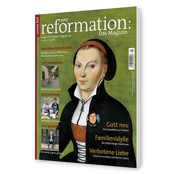 reformation 2017 - Das Magazin