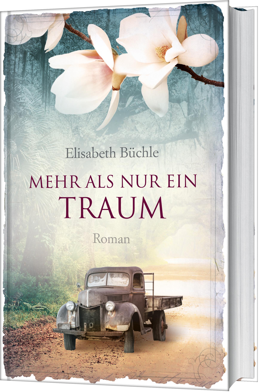 Elisabeth Büchle - Mehr als nur ein Traum (Roman)