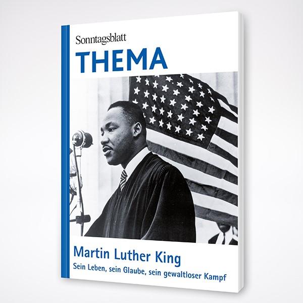 Sonntagsblatt THEMA: MARTIN LUTHER KING – Sein Leben, sein Glaube, sein gewaltloser Kampf