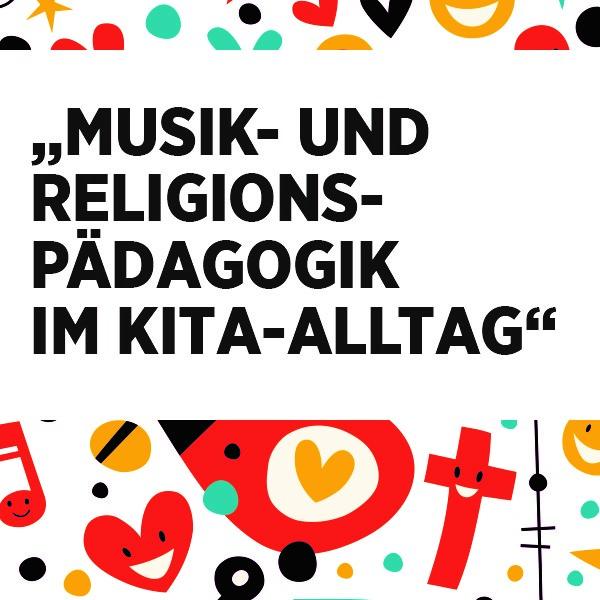 Fachtag - Musik und Religionspädagogik im KiTa-Alltag