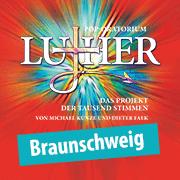 Pop-Oratorium Luther - Braunschweig